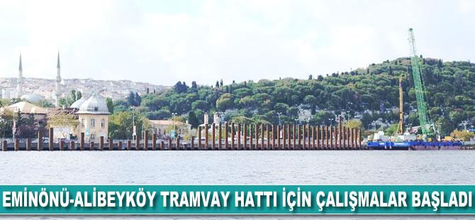 Eminönü-Alibeyköy tramvay hattı için çalışmalar başladı