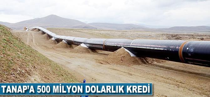 Avrupa İmar ve Kalkınma Bankasından TANAP'a 500 milyon dolarlık kredi