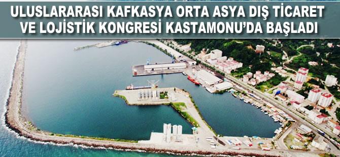III. Uluslararası Kafkasya Orta Asya Dış Ticaret Ve Lojistik Kongresi Kastamonu'da başladı
