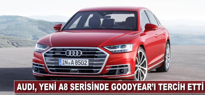 Audi, yeni A8 serisinde Goodyear'ı tercih etti