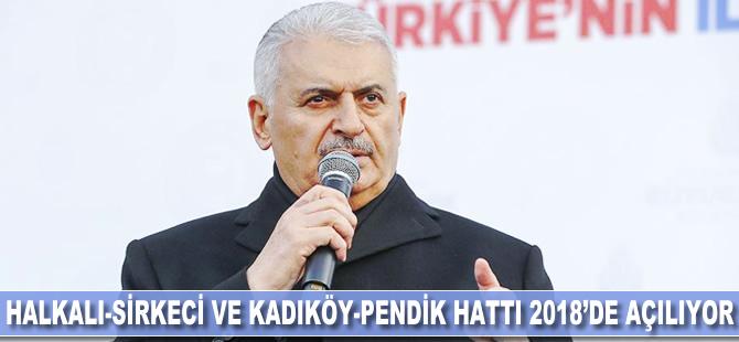 Halkalı-Sirkeci ve Kadıköy-Pendik hattı 2018'de açılacak