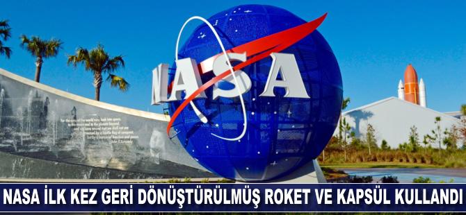 NASA ilk kez geri dönüştürülmüş roket ve kapsül kullandı