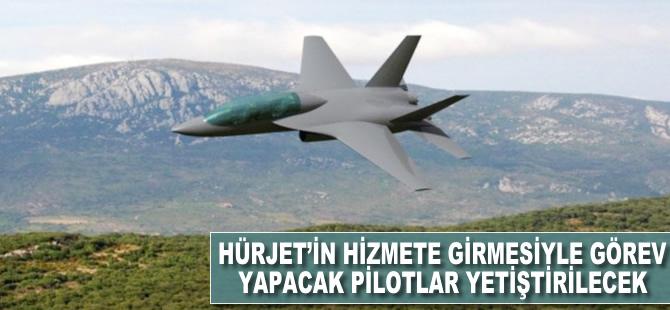 Hürjet'in hizmete girmesiyle görev yapacak pilotlar yetiştirilecek