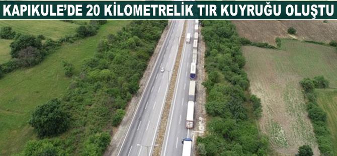 Kapıkule'de 20 kilometrelik TIR kuyruğu oluştu