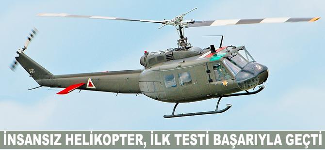 İnsansız helikopter, testi başarıyla geçti