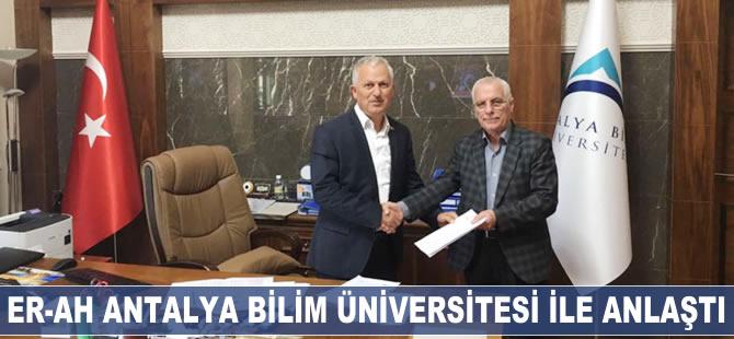 Er-Ah Antalya Bilim Üniversitesi ile anlaştı