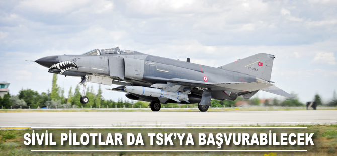 Yeni düzenlemeyle sivil pilotlar TSK'ya başvurabilecek