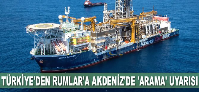 Türkiye'den Rumlar'a Akdeniz'de 'arama' uyarısı