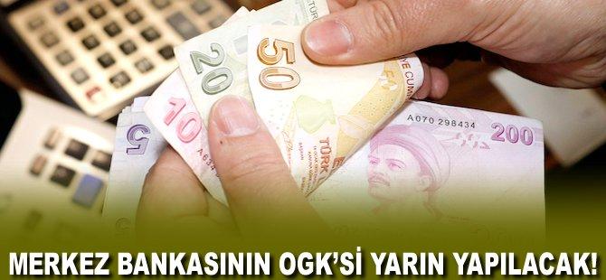 Merkez Bankasının OGK'si yarın yapılacak