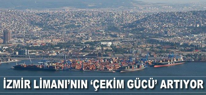 İzmir Limanı'nın 'çekim' gücü artıyor