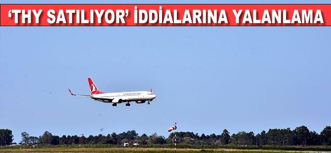 'Türk Hava Yolları Satılıyor' iddialarına yalanlama