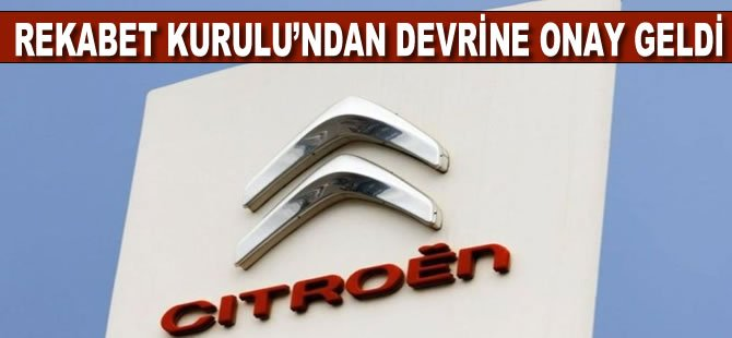 Citroen'in Türkiye operasyonlarının devrine Rekabet Kurulu'ndan onay geldi