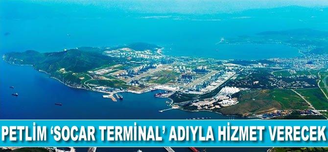 Petlim 'SOCAR Terminal' adıyla hizmet verecek