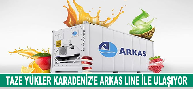 Taze yükler Karadeniz'e Arkas Line ile ulaşıyor