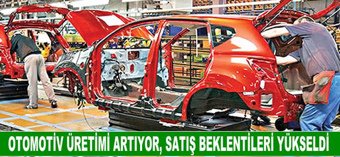 Otomotivde üretim artıyor, satış beklentileri yükseldi