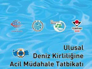 Ulusal Deniz Kirliliğine Müdahale Tatbikatı