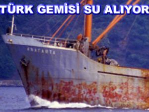 """Türk gemisi """"Anafarta"""" su almaya başladı"""
