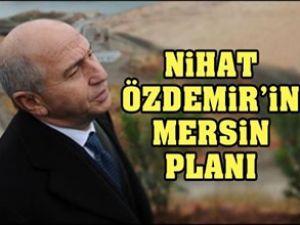 """Nihat Özdemir'in dev """"Mersin Projesi"""""""