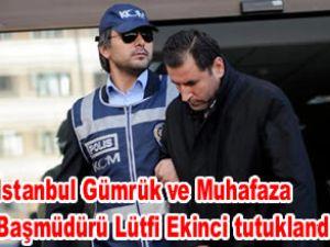 İstanbul Gümrük Müdürü tutuklandı