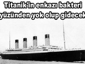 Titanik'ten geriye hiçbir şey kalmayacak