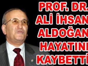 Prof. Dr. Ali İhsan Aldoğan vefat etti