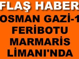 Osman Gazi-1 Marmaris Limanı'na yanaştı