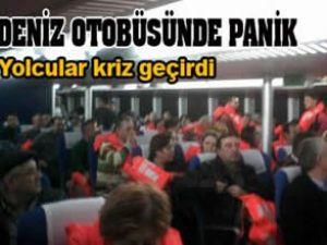 Deniz otobüsünde büyük panik yaşandı