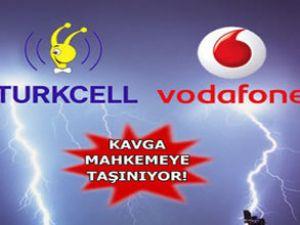 Vodafone ve Turkcell mahkemelik oldu