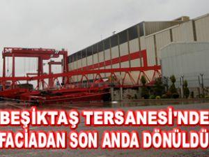 Beşiktaş Tersanesi'nde panik dolu anlar