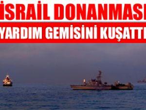 İsrail donanması yardım gemisini kuşattı