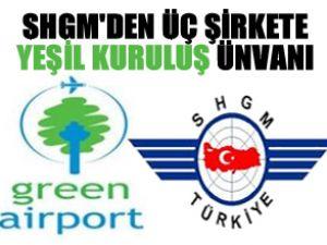 SHGM'den 3 kuruluşa 'Yeşil Kuruluş' ünvanı