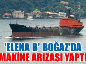 Elena B, Boğaz'da makine arızası yaptı