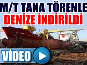 M/T Tana tankeri törenle denize indirildi
