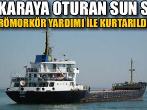 Karaya oturan Sun S gemisi kurtarıldı