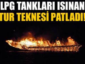 LPG tankları ısınan tur teknesi patladı!
