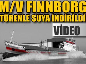 M/V Finnborg gemisi törenle suya indirildi