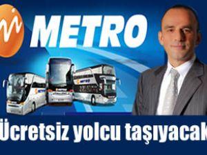 Metro Turizm ücretsiz yolcu taşıyacak