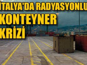 Radyasyonlu Türk konteyneri kriz yarattı