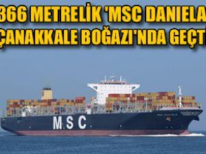 366 metrelik MSC Daniela Boğaz'dan geçti