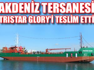 Akdeniz Tersanesi, Tristar Glory'i teslim etti