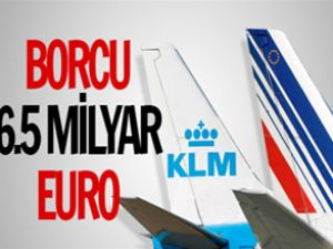 Air France - KLM'in borcu 6.5 milyar Euro