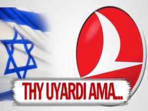 Türk Hava Yolları'ndan İsrail hassasiyeti