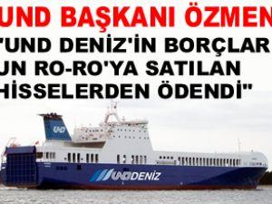 Özmen: UND Deniz'in borçlarını ödedik