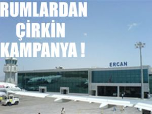 Rumlardan Ercan'a karalama kampanyası