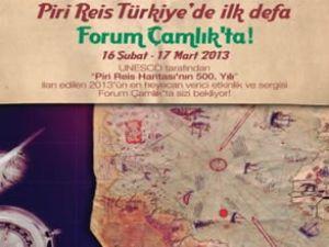 Piri Reis Türkiye'de ilk defa Forum Çamlık'ta