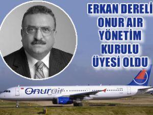 Erkan Dereli Onur Air yönetimine girdi