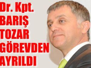 Dr. Kpt. Barış Tozar görevinden ayrıldı