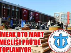 İMEAK DTO Meclisi Piri Reis'de toplanıyor