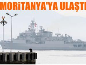 Türk savaş gemileri Moritanya'ya ulaştı