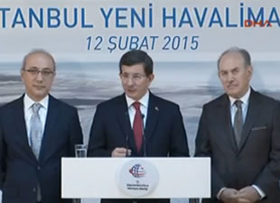 """Davutoğlu; """"3. havalimanı topografik olarak en doğru yere inşa ediliyor"""""""